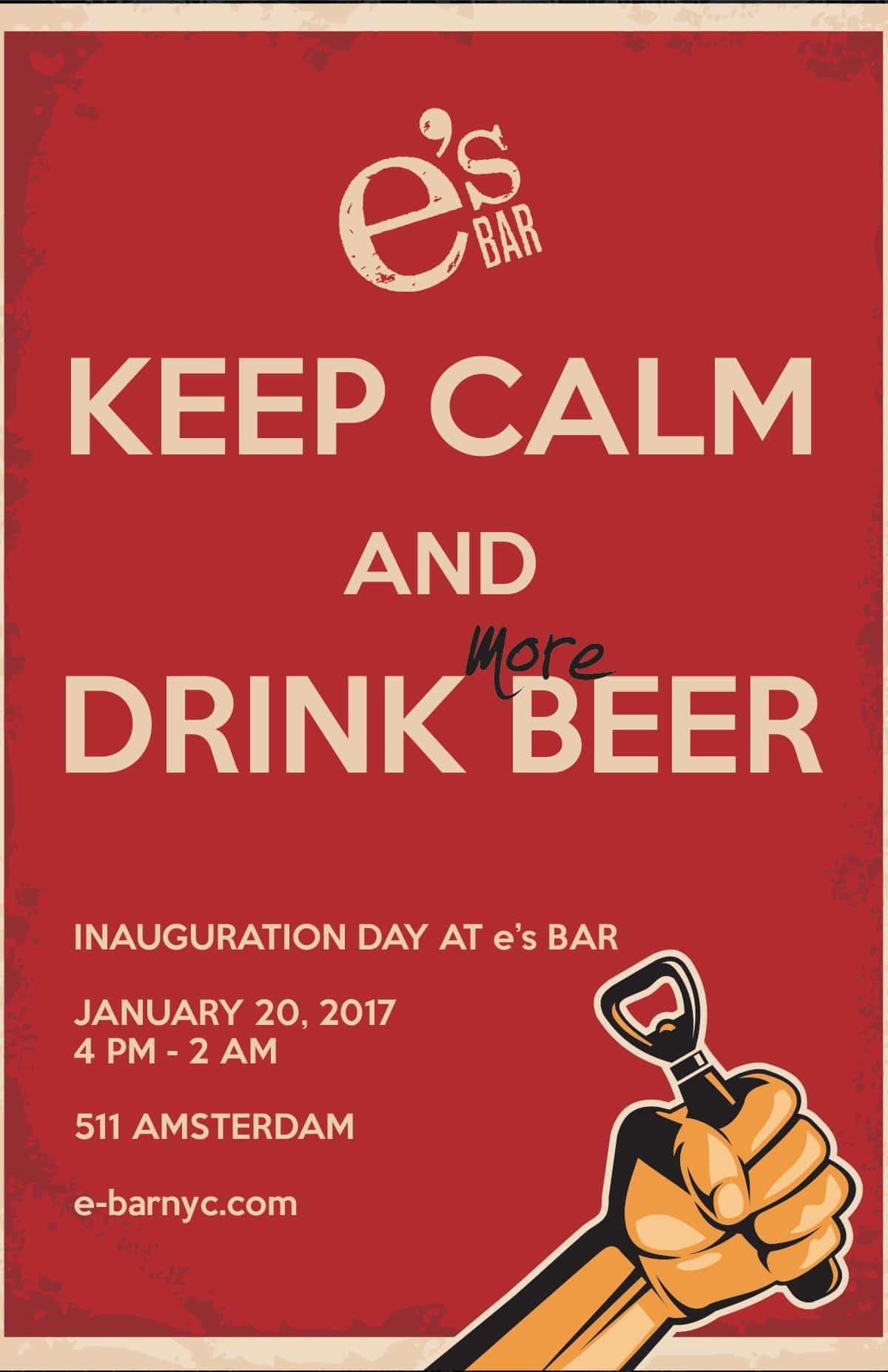 Inauguration Day poster - Keep Calm and Drink (more) Beer at e's BAR