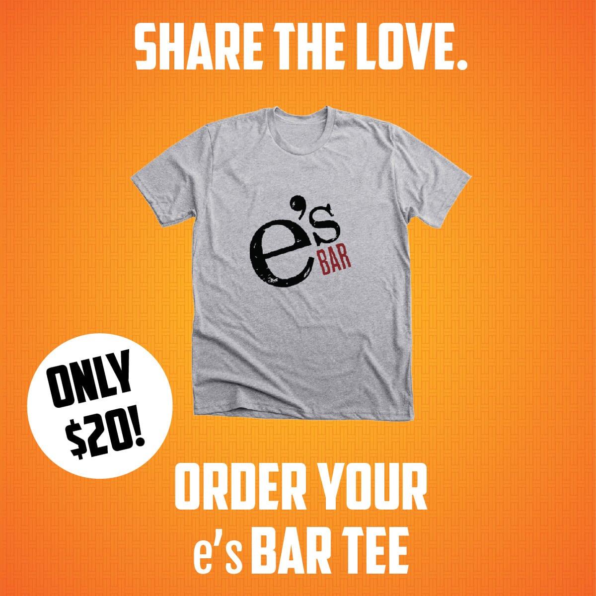Order an e's BAR T-Shirt